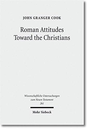 Roman Attitudes Toward the Christians