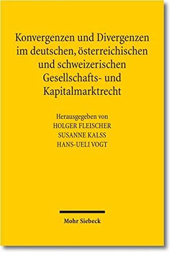 9783161509612: Konvergenzen und Divergenzen im deutschen, österreichischen und schweizerischen Gesellschafts- und Kapitalmarktrecht