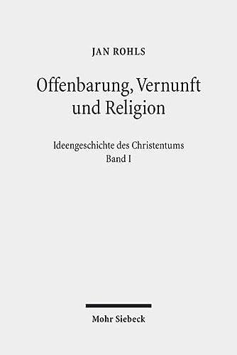 9783161510120: Offenbarung, Vernunft und Religion (Ideengeschichte Des Christentums)
