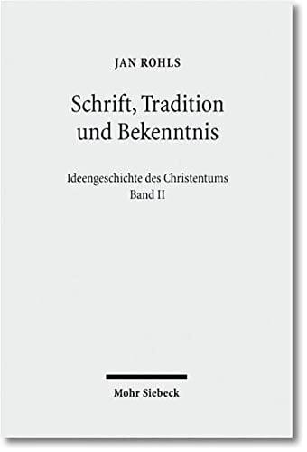 9783161510144: Schrift, Tradition und Bekenntnis (Ideengeschichte des Christentums)