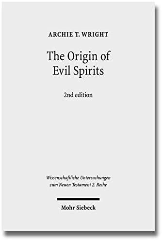 9783161510311: The Origin of Evil Spirits: The Reception of Genesis 6:1-4 in Early Jewish Literature (Wissenschaftliche Untersuchungen Zum Neuen Testament 2.Reihe)