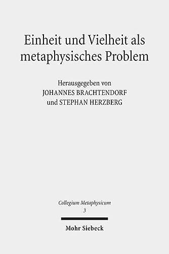 9783161510335: Einheit und Vielheit als metaphysisches Problem (Collegium Metaphysicum)