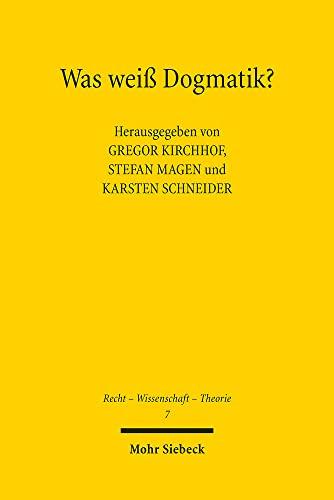 9783161517310: Was weiß Dogmatik?: Was leistet und wie steuert die Dogmatik des Öffentlichen Rechts? (Recht - Wissenschaft - Theorie)