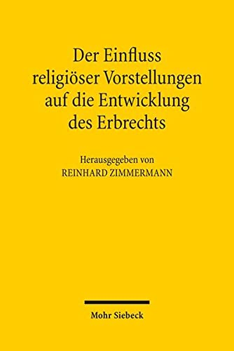 9783161517402: Der Einfluss religiöser Vorstellungen auf die Entwicklung des Erbrechts