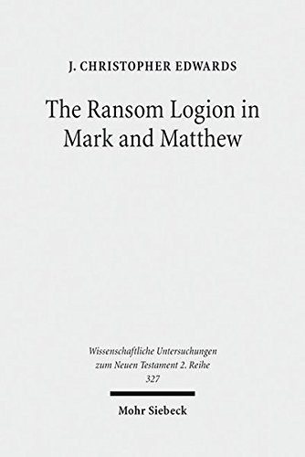 The Ransom Logion in Mark and Matthew: Its Reception and Its Significance for the Study of the ...