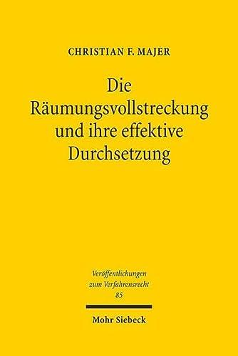 9783161517921: Die Raumungsvollstreckung Und Ihre Effektive Durchsetzung (Veroffentlichungen Zum Verfahrensrecht) (German Edition)