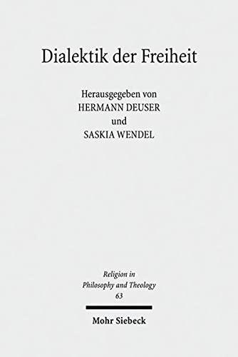 9783161517990: Dialektik Der Freiheit: Religiose Individualisierung Und Theologische Dogmatik (Religion in Philosophy and Theology) (German Edition)