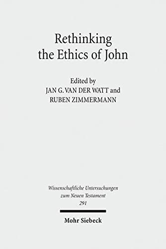 Rethinking the Ethics of John Implicit Ethics in the Johannine Writings