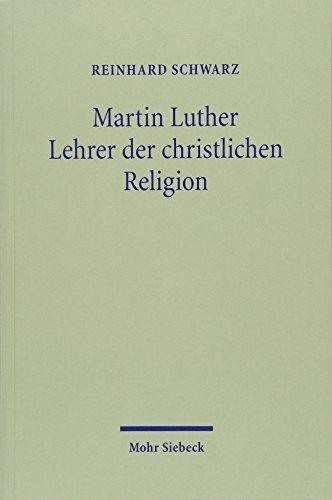9783161518805: Martin Luther - Lehrer der christlichen Religion (German Edition)