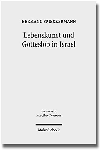 9783161519154: Lebenskunst und Gotteslob in Israel: Anregungen aus Psalter und Weisheit f�r die Theologie (Forschungen Zum Alten Testament)