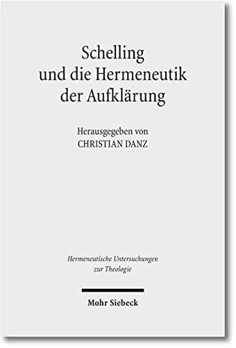 9783161519703: Schelling und die Hermeneutik der Aufkl�rung: Hermeneutische Untersuchungen zur Theologie