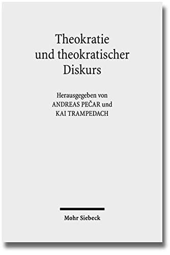 9783161519871: Theokratie und theokratischer Diskurs (Colloquia historica et theologica) (German Edition)