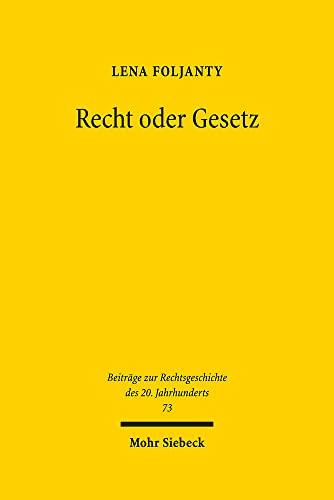 9783161520037: Recht oder Gesetz: Juristische Identität und Autorität in den Naturrechtsdebatten der Nachkriegszeit (Beitrage zur Rechtsgeschichte des 20. Jahrhunderts)