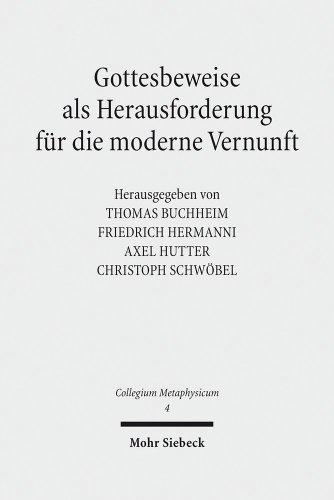 9783161520419: Gottesbeweise als Herausforderung f|r die moderne Vernunft (Collegium Metaphysicum) (German Edition)