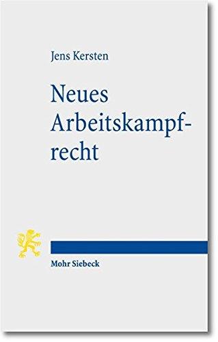 9783161520785: Neues Arbeitskampfrecht: Über den Verlust institutionellen Verfassungsdenkens
