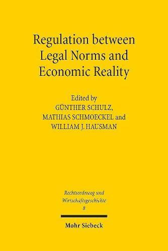 9783161522482: Regulation between Legal Norms and Economic Reality (Rechtsordnung Und Wirtschaftsgeschichte)