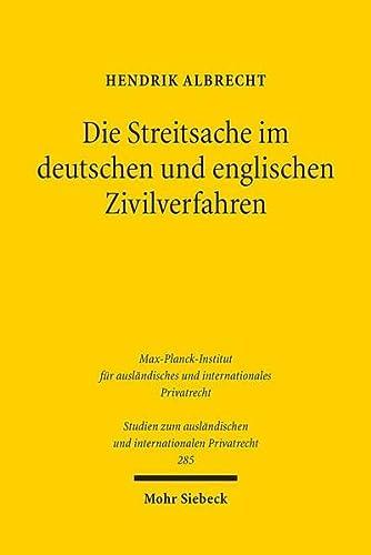 Die Streitsache im deutschen und englischen Zivilverfahren (Studien Zum Auslandischen Und ...