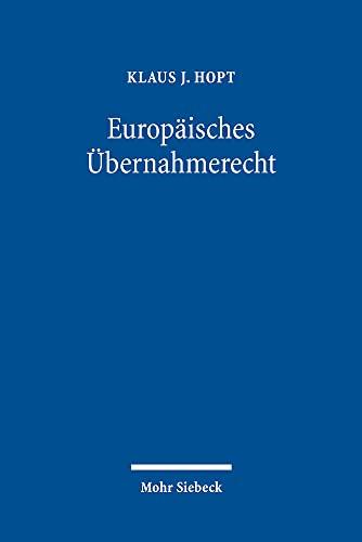 Europäisches Übernahmerecht.: Hopt, Klaus J.