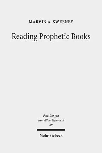 9783161523748: Reading Prophetic Books: Form, Intertextuality, and Reception in Prophetic and Post-Biblical Literature (Forschungen Zum Alten Testament)