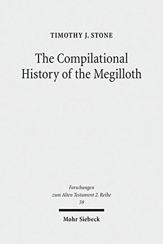 The Compilational History of the Megilloth: Timothy J. Stone