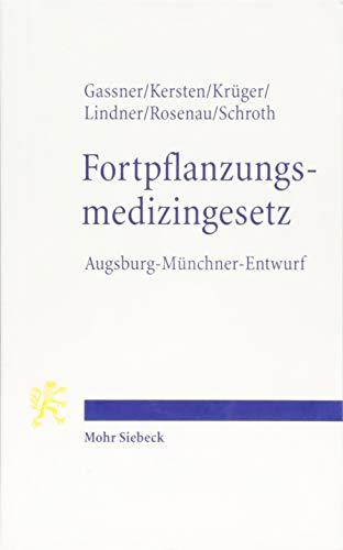 9783161523823: Fortpflanzungsmedizingesetz: Augsburg-M�nchner-Entwurf (AME-FMedG)