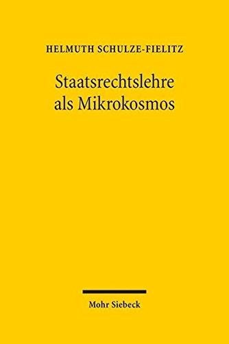 9783161524127: Staatsrechtslehre als Mikrokosmos: Bausteine zu einer Soziologie und Theorie der Wissenschaft des Öffentlichen Rechts