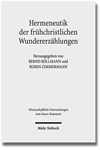 Hermeneutik der / WUNT 339 Geschichtliche, literarische und rezeptionsorientierte Perspektiven