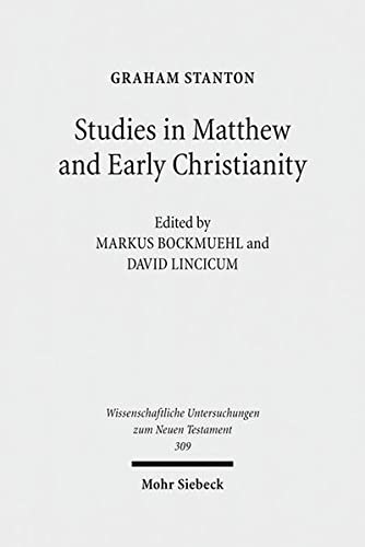 Studies in Matthew and Early Christianity: Graham Stanton