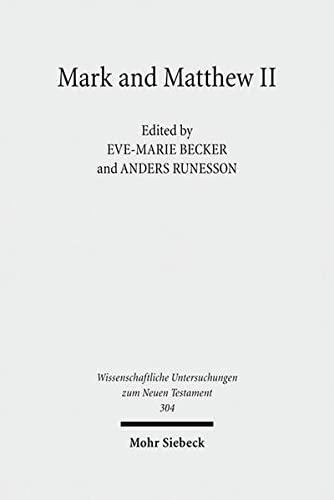 9783161525452: Mark and Matthew II: Comparative Readings: Reception History, Cultural Hermeneutics, and Theology (Wissenschaftliche Untersuchungen Zum Neuen Testament)