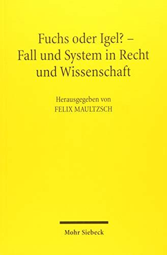 9783161526398: Fuchs oder Igel? - Fall und System in Recht und Wissenschaft: Symposium zum 70. Geburtstag von G nter Hager (German Edition)