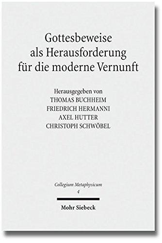 Gottesbeweise als Herausforderung für die moderne Vernunft: Thomas Buchheim