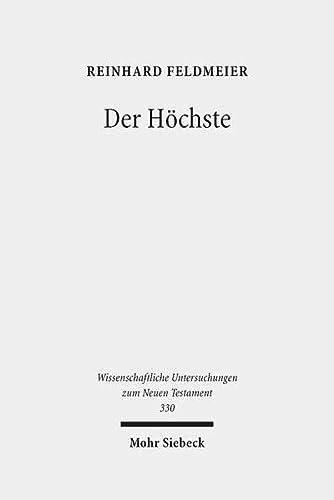 9783161527180: Der Höchste: Studien zur hellenistischen Religionsgeschichte und zum biblischen Gottesglauben (Wissenschaftliche Untersuchungen Zum Neuen Testament)