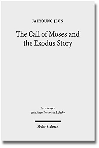 9783161527265: The Call of Moses and the Exodus Story: A Redactional-Critical Study in Exodus 3-4 and 5-13 (Forschungen Zum Alten Testament 2.Reihe)