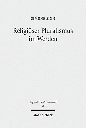 Religioser Pluralismus Im Werden: Religionspolitische Kontroversen Und Theologische Perspektiven ...