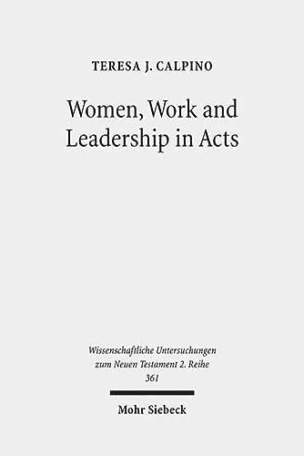 9783161527791: Women, Work and Leadership in Acts (Wissenschaftliche Untersuchungen Zum Neuen Testament 2.Reihe)