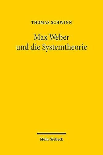 Max Weber und die Systemtheorie. Studien zu einer handlungstheoretischen Makrosoziologie. - Schwinn, Thomas