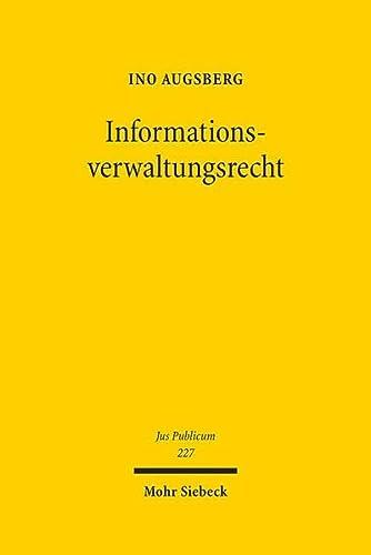 Informationsverwaltungsrecht. Zur kognitiven Dimension der rechtlichen Steuerung von ...