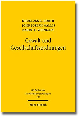 9783161528156: Gewalt Und Gesellschaftsordnungen: Eine Neudeutung Der Staats- Und Wirtschaftsgeschichte (Die Einheit Der Gesellschaftswissenschaften) (German Edition)