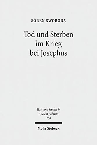 Tod und Sterben im Krieg / TSAJ 158 Die Intentionen von Bellum und Antiquitates im Kontext ...