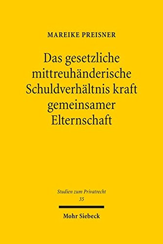 Das Gesetzliche Mittreuhanderische Schuldverhaltnis Kraft Gemeinsamer Elternschaft: Ein Beitrag Zur...