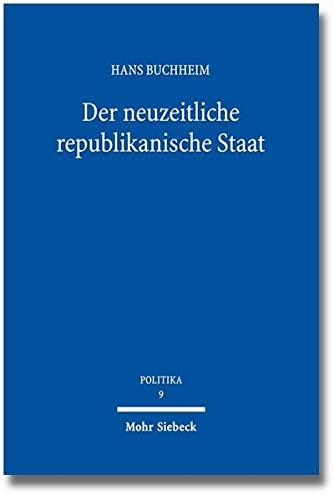 9783161529412: Der neuzeitliche republikanische Staat (Politika)