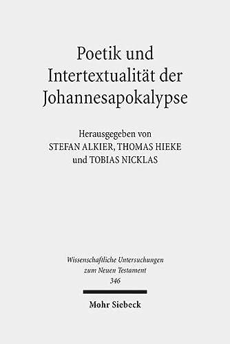 9783161529665: Poetik und Intertextualität der Johannesapokalypse (Wissenschaftliche Untersuchungen Zum Neuen Testament)