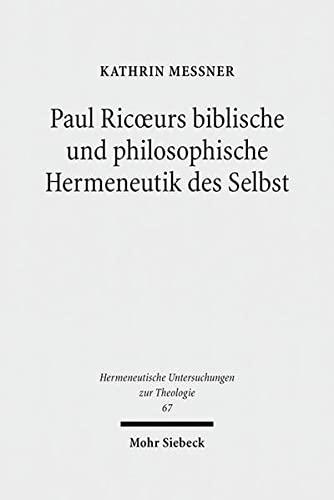 9783161531699: Paul Ricoeurs biblische und philosophische Hermeneutik des Selbst: Eine Untersuchung aus theologischer Perspektive (Hermeneutische Untersuchungen Zur Theologie)