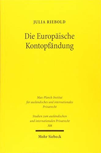 9783161532306: Die Europäische Kontopfändung (Studien Zum Auslandischen Und Internationalen Privatrecht) (German Edition)