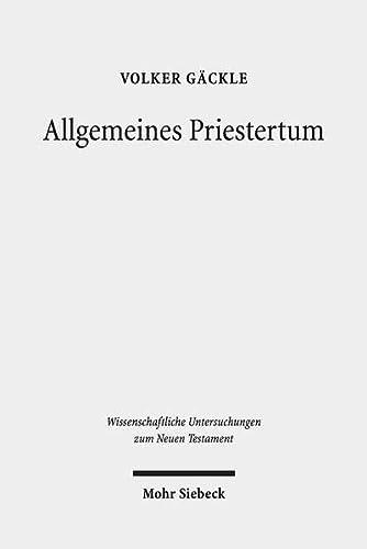 Allgemeines Priestertum / WUNT 331 Zur Metaphorisierung des Priestertitels im Fruhjudentum und...