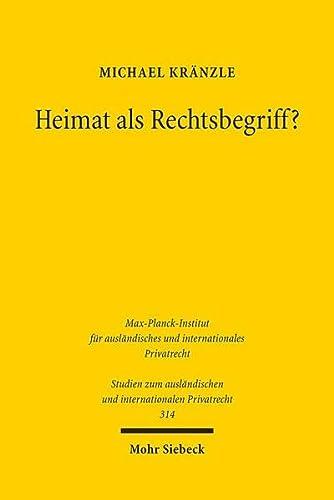 9783161532764: Heimat als Rechtsbegriff?: Eine Untersuchung zu Domicile und gew�hnlichem Aufenthalt im Lichte der EU-Erbrechtsverordnung (Studien Zum Auslandischen Und Internationalen Privatrecht)