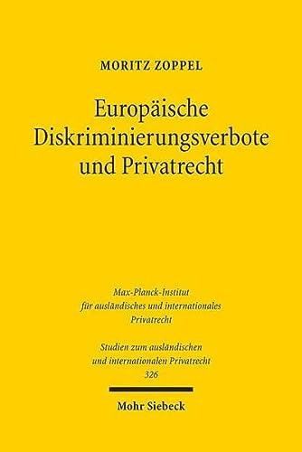 9783161532986: Europäische Diskriminierungsverbote und Privatrecht: Unionsrechtliche Vorgaben und Sanktionen (Studien Zum Auslandischen Und Internationalen Privatrecht)
