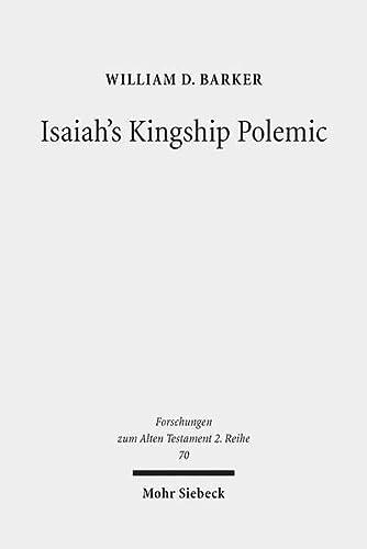 Isaiah's Kingship Polemic: William D. Barker
