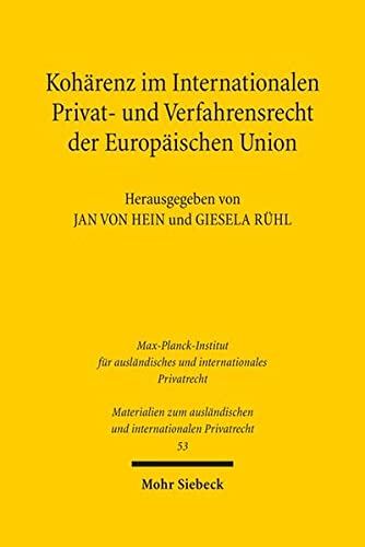 9783161533501: Kohärenz im Internationalen Privat- und Verfahrensrecht der Europäischen Union (Materialien Zum Auslandischen Und Internationalen Privatrecht)