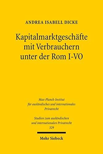 9783161533990: Kapitalmarktgeschäfte mit Verbrauchern unter der Rom I-VO (Studien Zum Auslandischen Und Internationalen Privatrecht) (German Edition)